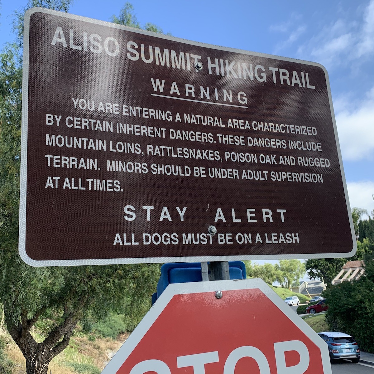You are entering a natural area characterized by certain inherent dangers. These dangers include mountain loins, rattlesnakes, poison oak and rugged terrain.